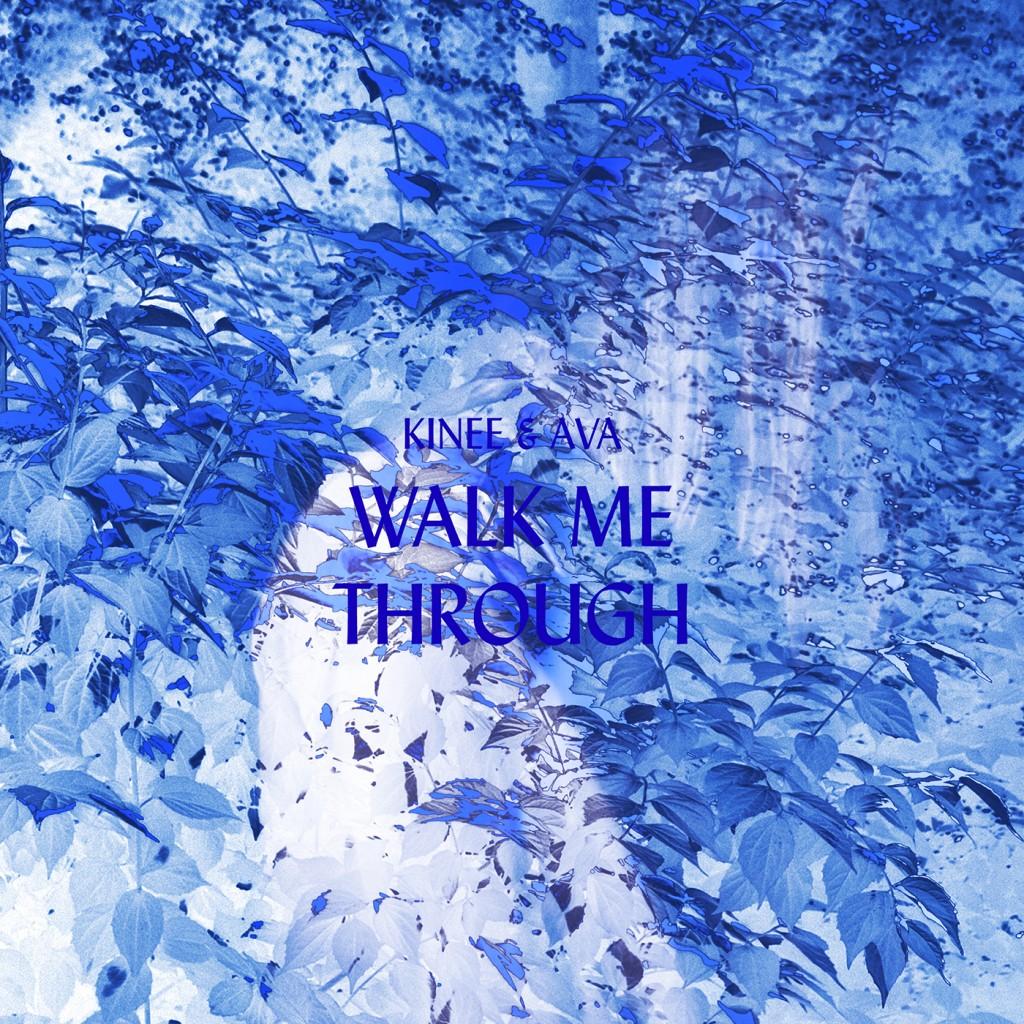 Kinee&Ava-Walk_me_through_Front